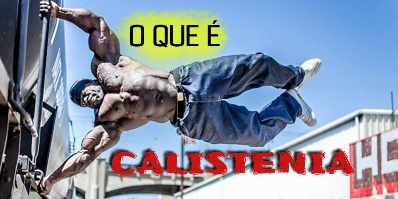 O QUE É CALISTENIA
